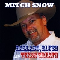 Purchase Mitch Snow - Ballads, Blues and Texas Treats