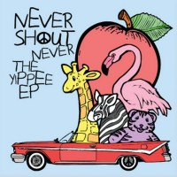 Purchase NeverShoutNever! - The Yippee (EP)