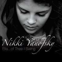 Purchase Nikki Yanofsky - Ella... Of Thee I Swing