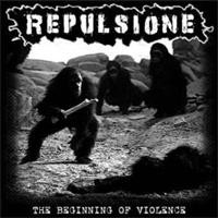 Purchase Repulsione - The Beginning Of Violence