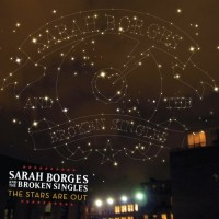 Purchase Sarah Borges And The Broken Singles - The Stars Are Out
