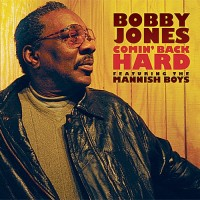 Purchase Bobby Jones - Comin' Back Hard