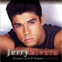 Purchase Jerry Rivera - Amores Como El Nuestr o Los Exitos