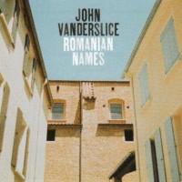 Purchase John Vanderslice - Romanian Names