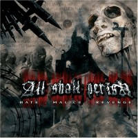 Purchase All Shall Perish - Hate, Malice, Revenge