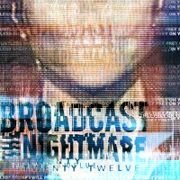 Purchase Broadcast The Nightmare - Twenty Twelve