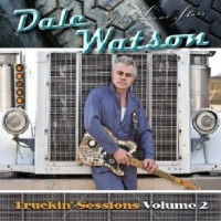 Purchase Dale Watson And His Lone Stars - The Truckin Sessions Volume 2