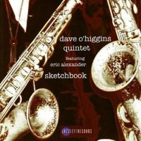 Purchase Dave O'Higgins Quintet - Sketchbook (feat. Eric Alexander)