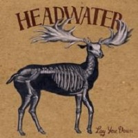 Purchase Headwater - Lay You Down