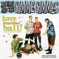 Purchase Me First and the Gimme Gimmes - Have Another Ball!