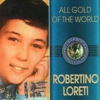 Purchase Robertino Loretti - All Gold Of The World: Robertino Loretti