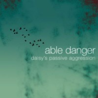 Purchase Able Danger - Daisy's Passive Aggression