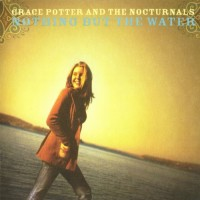 Purchase Grace Potter & The Nocturnals - Nothing But the Water