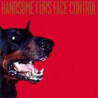 Purchase Handsome Furs - Face Control