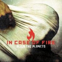 Purchase In Case Of Fire - Align The Planets