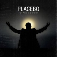 Purchase Placebo - For What It's Worth (CDS)