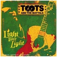 Purchase Toots and the Maytals - Light Your Light