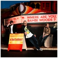 Purchase A Balladeer - Where Are You Bambi Woods