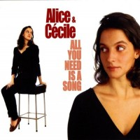 Purchase Alice & Cécile - All You Need Is A Song