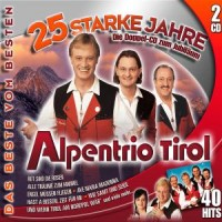 Purchase Alpentrio Tirol - 25 Starke Jahre CD1