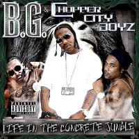 Purchase B.G. & The Chopper City Boyz - Life In The Concrete Jungle