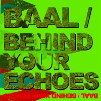 Purchase Baal - Behind Your Echoes
