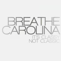 Purchase Breathe Carolina - It's Classy, Not Classic