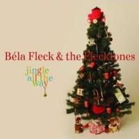 Purchase Bela Fleck & The Flecktones - Jingle All The Way