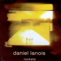 Purchase Daniel Lanois - Rockets