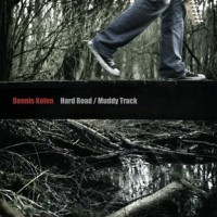 Purchase Dennis Kolen - Hard Road Muddy Track