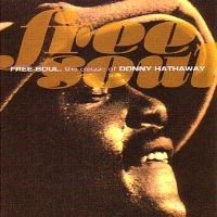Purchase Donny Hathaway - Free Soul: The Classic Of Donny Hathaway