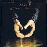 Purchase Daniel Lanois - Acadie