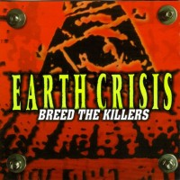 Purchase Earth Crisis - Breed The Killers