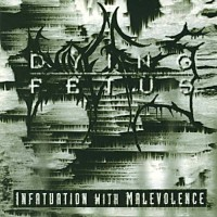 Purchase Dying Fetus - Infatuation With Malevolence (Reissue 2000)