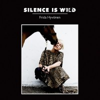 Purchase Frida Hyvönen - Silence Is Wild