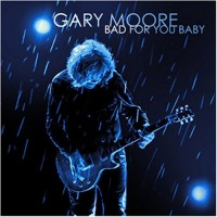 Purchase Gary Moore - Bad For Your Baby