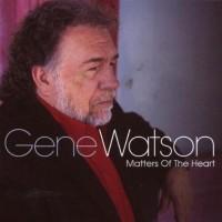 Purchase Gene Watson - Matters Of The Heart