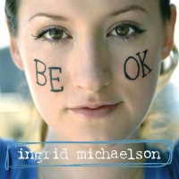 Purchase Ingrid Michaelson - Be OK