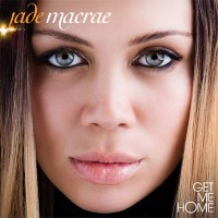Purchase Jade MacRae - Get Me Home