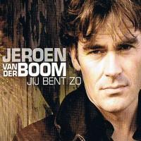 Purchase Jeroen Van Der Boom - Jij Bent Zo