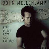 Purchase John Cougar Mellencamp - Life Death Love And Freedom