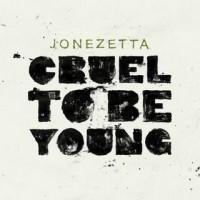 Purchase Jonezetta - Cruel to be Young