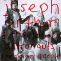 Purchase Joseph Arthur & The Lonely Astronauts - Temporary People