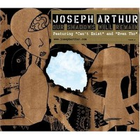 Purchase Joseph Arthur - Our Shadows Will Remain
