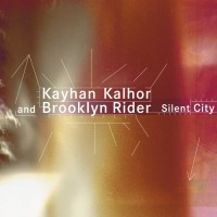 Purchase Kayhan Kalhor & Brooklyn Rider - Silent City
