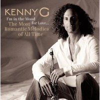 Purchase Kenny G - I'm In The Mood For Love... The Most Romantic Melodies Of All Time