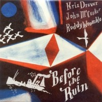 Purchase Kris Drever & John McCusker & Roddy Woomble - Before The Ruin