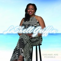 Purchase LaShell Griffin - Dreams Are Possible