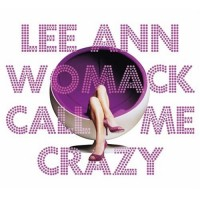 Purchase Lee Ann Womack - Call Me Crazy