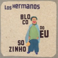 Purchase Los Hermanos - Bloco Do Eu Sozinho
